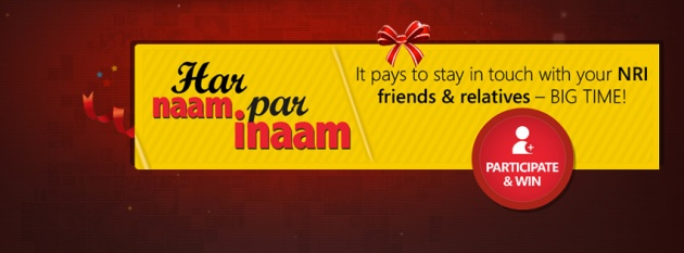Remit2India's - Har Naam Par Inaam offer - Stay in touch with your NRI friends and family and win big prizes